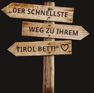 Der schnellste Weg zu Ihrem Tirol Bett!